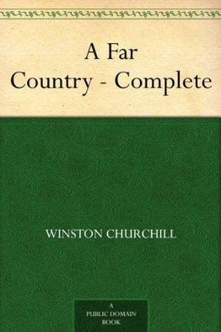 A Far Country - Complete Winston  Churchill