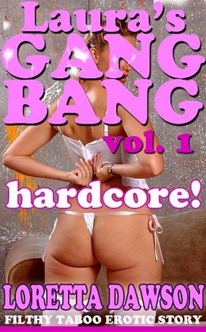 A Wifes First Gang Bang  by  Loretta Dawson