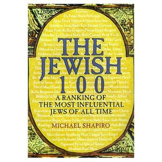 THE JEWISH 100: A RANKING OF THE MOST INFLUENTIAL JEWS OF ALL TIME  by  Michael Shapiro
