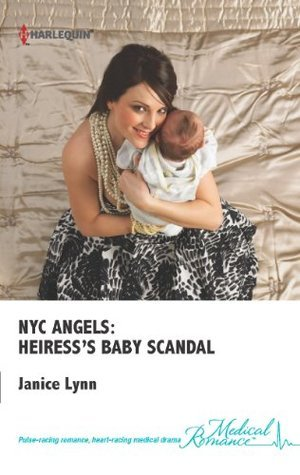 NYC Angels: Heiresss Baby Scandal  by  Janice Lynn