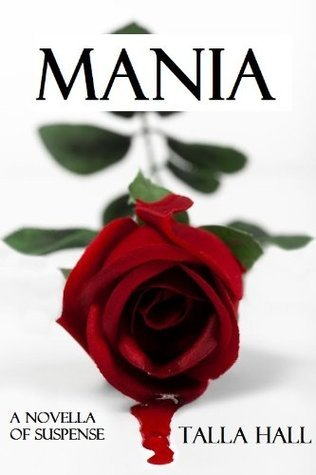 Mania: A Novella of Suspense  by  Talla Hall