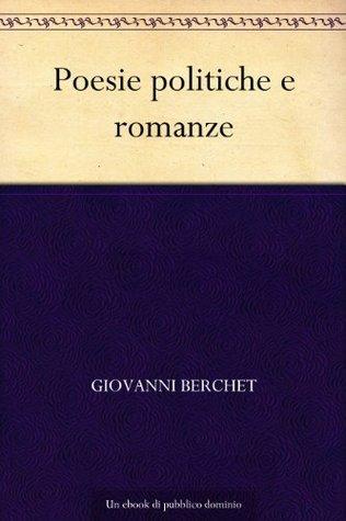 Poesie politiche e romanze  by  Giovanni Berchet
