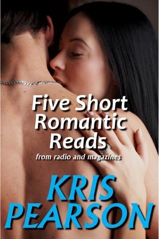 Five Short Romantic Reads Kris Pearson
