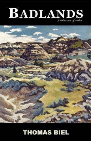 Badlands: A collection of stories Thomas  Biel