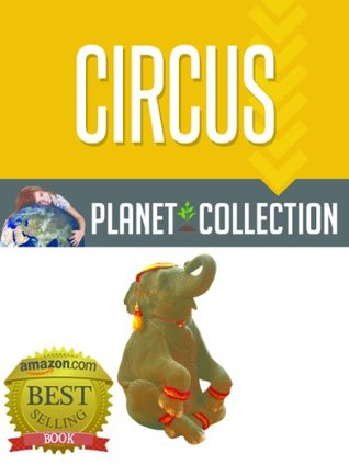 Circus: Picture Book (Educational Childrens Books Collection) - Level 2 (Planet Collection)  by  Planet Collection