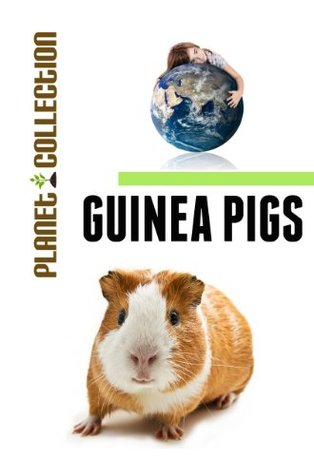 Guinea Pigs: Picture Book (Educational Childrens Books Collection) - Level 2 (Planet Collection)  by  Planet Collection