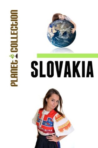 Slovakia: Picture Book (Educational Childrens Books Collection) - Level 2 (Planet Collection)  by  Planet Collection
