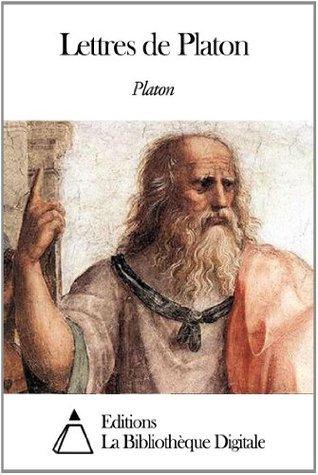 Lettres de Platon  by  Plato