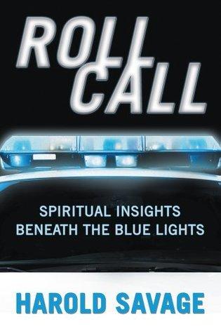 Roll Call: Spiritual Insights Beneath The Blue Lights Harold Savage