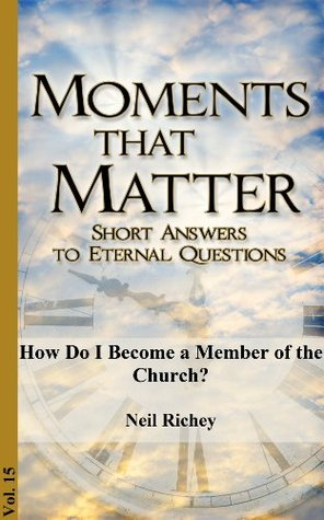How Do I Become a Member of the Church?  by  Neil Richey