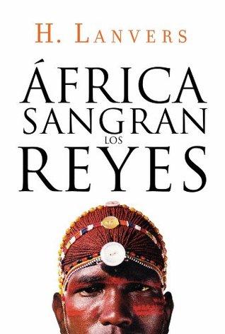 África: Sangran los reyes Hernán Lanvers