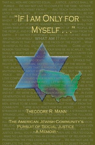 If I Am Only for Myself... Theodore R. Mann