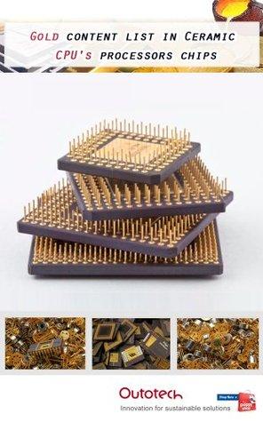 Gold content list in Ceramic CPUs processors chips Tadas Maurukas