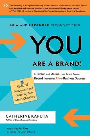 You Are A Brand, 2nd Edition: In Person and Online, How Smart People Brand Themselves For Business Success Catherine Kaputa