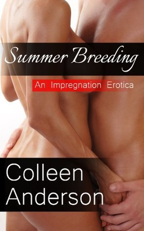 Summer Breeding - An Impregnation Erotica  by  Colleen    Anderson