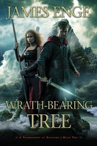 Wrath-Bearing Tree (A Tournament of Shadows, #2) James Enge