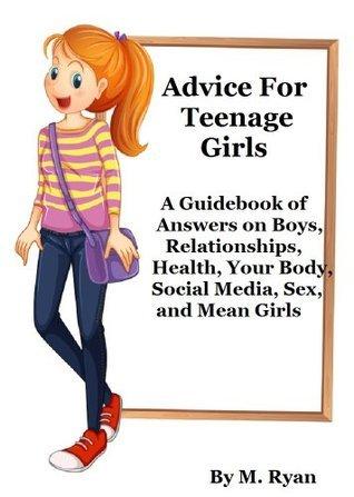 Advice For Teenage Girls  by  M. Ryan