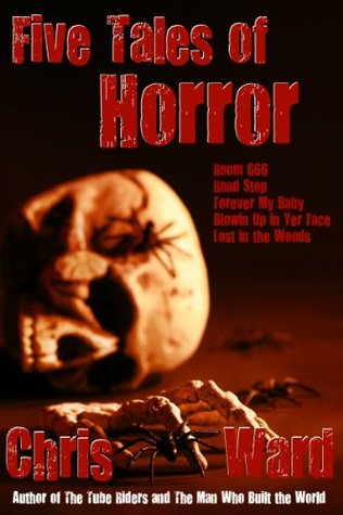 Five Tales of Horror  by  Chris Ward