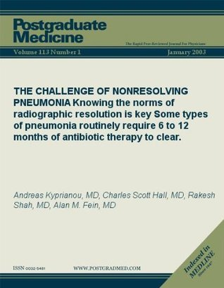 THE CHALLENGE OF NONRESOLVING PNEUMONIA: Knowing the norms of radiographic resolution is key Some types of pneumonia routinely require 6 to 12 months of ... therapy to clear.  by  Andreas Kyprianou
