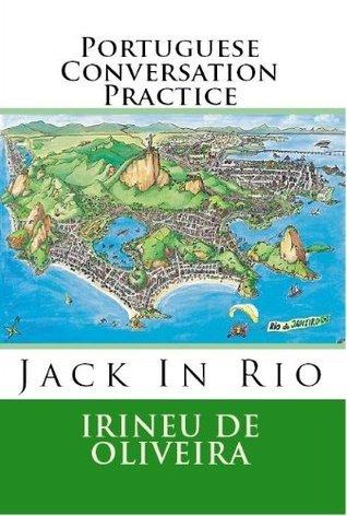 Portuguese Conversation Practice (Portuguese Conversation Practice Jack In Rio) De Oliveira Jnr, Irineu