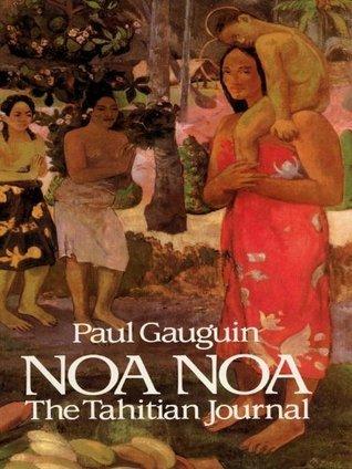 Noa Noa: The Tahitian Journal  by  Paul Gauguin