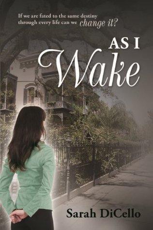 As I Wake  by  Sarah DiCello