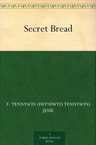 Secret Bread F. Tennyson Jesse