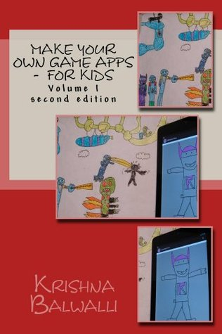 Make Your Own Game Apps -  For Kids Krishna Balwalli