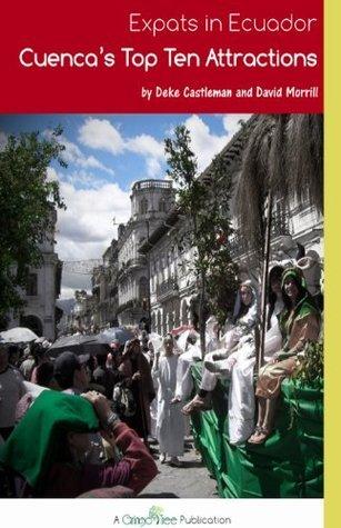 Expats in Ecuador: Cuencas Top Ten Attractions Deke Castleman