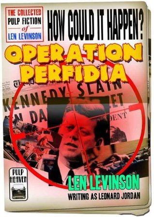 Operation Perfidia  by  Len Levinson