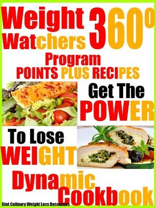 Weight Watchers 360º Program PointsPlus Recipes Get The Power To Lose Weight Dynamic Cookbook Diet Culinary Weight Loss Resources