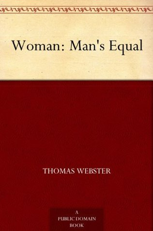Woman: Mans Equal  by  Thomas Webster