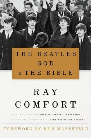 The Beatles, God and The Bible  by  Ray Comfort