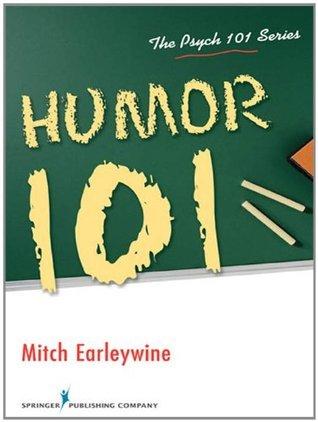 Humor 101 (Psych 101)  by  Mitch Earleywine