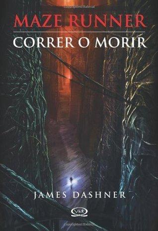 Maze Runner 1 - Correr o morir  by  James Dashner