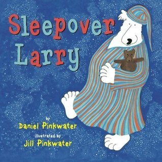 Sleepover Larry (Larry Series)  by  Daniel Pinkwater