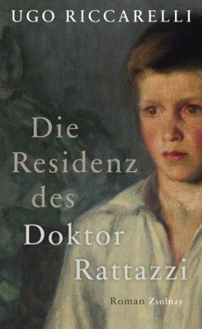 Die Residenz des Doktor Rattazzi: Roman Ugo Riccarelli