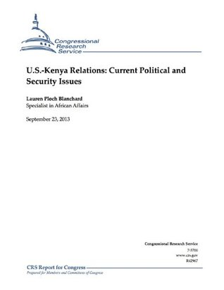 U.S.-Kenya Relations: Current Political and Security Issues Lauren Ploch Blanchard