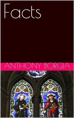 Facts Anthony Borgia