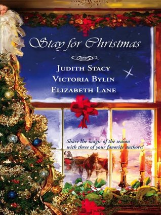 Stay For Christmas: A Place to Belong/A Son Is Given/Angels in the Snow Judith Stacy