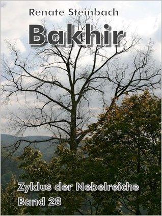 Bakhir (Zyklus der Nebelreiche)  by  Renate Steinbach