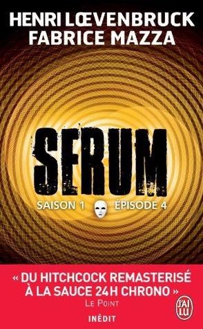 Serum - Saison 01, épisode 04  by  Henri Loevenbruck