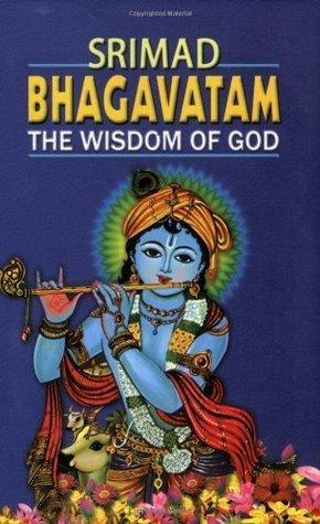 Srimad Bhagavatam: The Wisdom of God Swami Prabhavananda