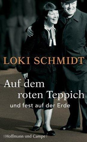 Auf dem roten Teppich: und fest auf der Erde Loki Schmidt