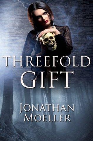 Threefold Gift (Short Story) Jonathan Moeller