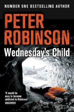 Wednesdays Child: DCI Banks (Inspector Banks 6) Peter Robinson