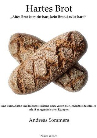 Hartes Brot - Altes Brot ist nicht hart, kein Brot, das ist hart! (Neues Wissen)  by  Andreas Sommers