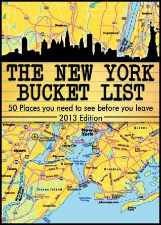 The New York City Bucket List - 50 Places you have to see before you leave -Updated Dec. 2013- George Vain