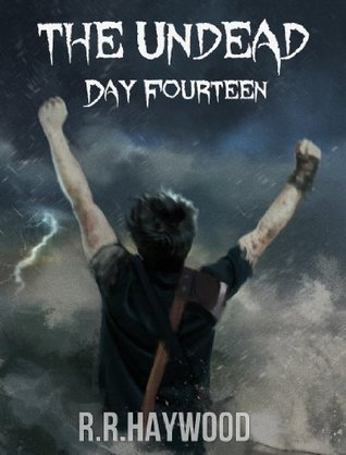 The Undead Day Fourteen  by  R.R. Haywood