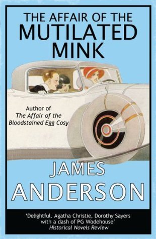 The Affair of the Mutilated Mink  (Burford Family, #2)  by  James Anderson